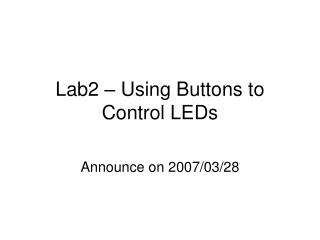 Lab2 – Using Buttons to Control LEDs