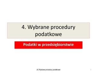 4. Wybrane procedury podatkowe