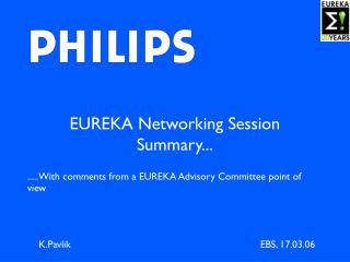 EUREKA Networking Session Summary...