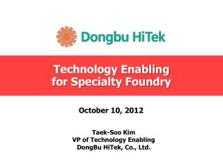 Technology Enabling for Specialty Foundry