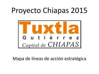 Proyecto Chiapas 2015