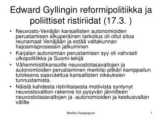 Edward Gyllingin reformipolitiikka ja poliittiset ristiriidat (17.3. )