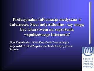 Piotr Kasztelowicz  < Piotr.Kasztelowicz@am.torun.pl>