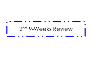 2 nd  9-Weeks Review