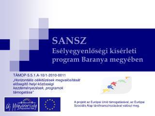 SANSZ Esélyegyenlőségi kísérleti program Baranya megyében