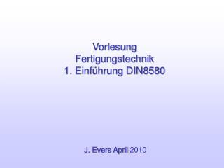 Vorlesung Fertigungstechnik 1. Einf hrung DIN8580