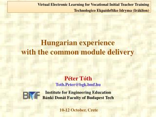Hungarian experience with the common module delivery