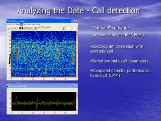 """Ishmael"" software (by David Mellinger, NOAA PMEL)"