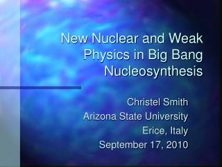New Nuclear and Weak Physics in Big Bang Nucleosynthesis