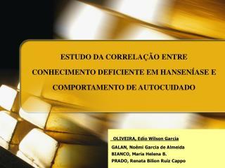 OLIVEIRA, Edio Wilson Garcia  GALAN, Noêmi Garcia de Almeida  BIANCO, Maria Helena B.