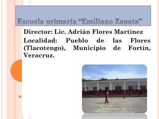 """Escuela primaria """"Emiliano Zapata"""""""