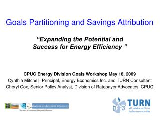 Goals Partitioning and Savings Attribution   Expanding the Potential and  Success for Energy Efficiency