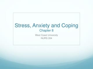 Stress, Anxiety and Coping Chapter 8