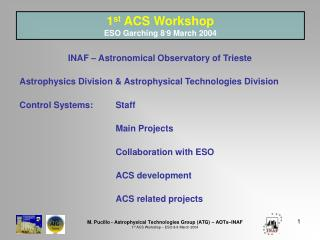 1 st  ACS Workshop ESO Garching 8 - 9 March 2004