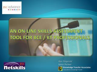 An On-line skills assessment tool for BCE / kt professionals