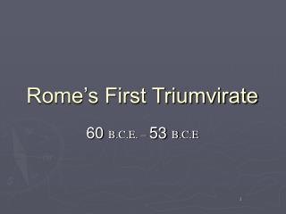 Rome�s First Triumvirate