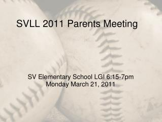 SVLL 2011 Parents Meeting