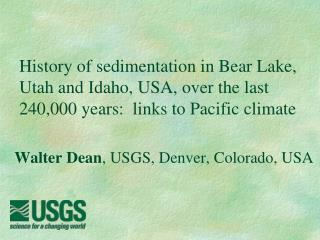 Walter Dean , USGS, Denver, Colorado, USA