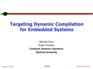 Targeting Dynamic Compilation for Embedded Systems