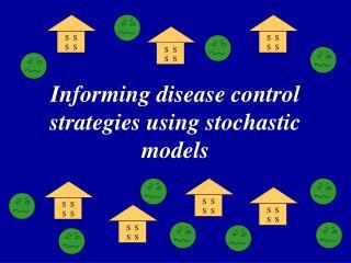Informing disease control strategies using stochastic models