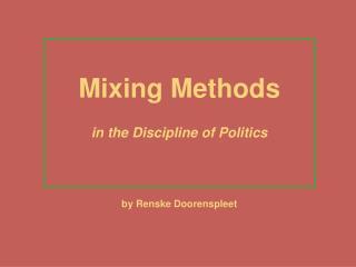 Mixing Methods in the Discipline of Politics by Renske Doorenspleet