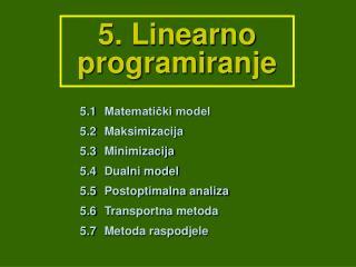 5. Linearno programiranje