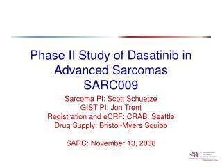Phase II Study of Dasatinib in Advanced Sarcomas SARC009