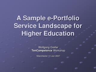 A Sample e-Portfolio Service Landscape for Higher Education