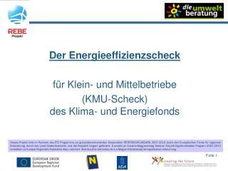Der Energieeffizienzscheck für Klein- und Mittelbetriebe (KMU-Scheck) des Klima- und Energiefonds