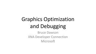 Graphics Optimization and Debugging
