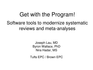 Get with the Program! Software tools to modernize systematic reviews and meta-analyses