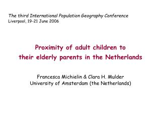 Proximity of adult children to           their elderly parents in the Netherlands