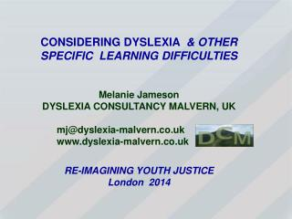 CONSIDERING DYSLEXIA   & OTHER   SPECIFIC  LEARNING DIFFICULTIES