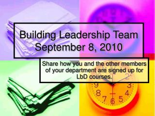 Building Leadership Team September 8, 2010