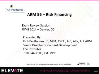 ARM 56 – Risk Financing Exam Review Session                       RIMS 2014 – Denver, CO
