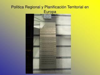 Política Regional y Planificación Territorial en Europa