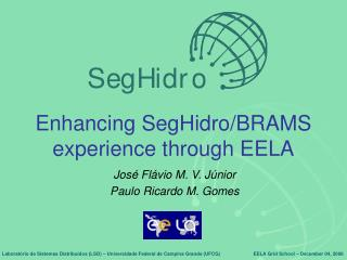 Enhancing SegHidro/BRAMS experience through EELA