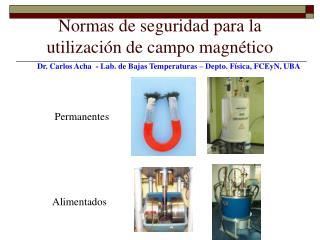 Normas de seguridad para la utilización de campo magnético