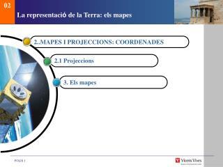 La representaci �  de la Terra: els mapes