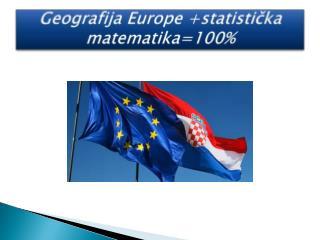 Geografija Europe +statistička matematika=100%