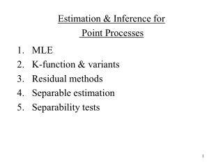 Estimation & Inference for  Point Processes