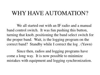 WHY HAVE AUTOMATION?