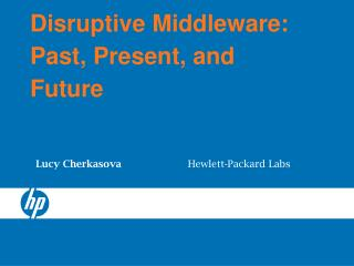Disruptive Middleware: Past, Present, and Future