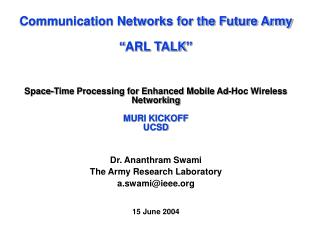 "Communication Networks for the Future Army ""ARL TALK''"