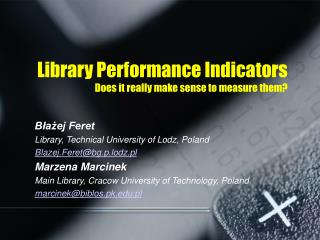 Library Performance Indicators Does it really make sense to measure them?