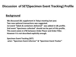 Discussion  of  SET( Specimen Event Tracking ) Profile