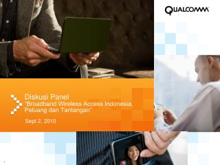 "Diskusi Panel  ""Broadband Wireless Access Indonesia, Peluang dan Tantangan"""
