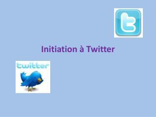 Initiation à Twitter