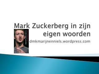 Mark Zuckerberg in zijn eigen woorden