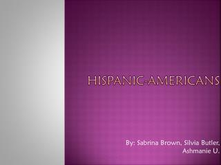 Hispanic- aMERICANS